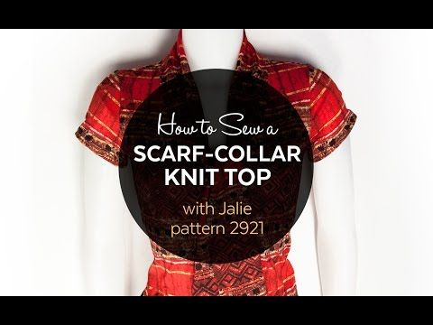 How to Sew a Scarf-Collar Top (Jalie Pattern 2921) - YouTube