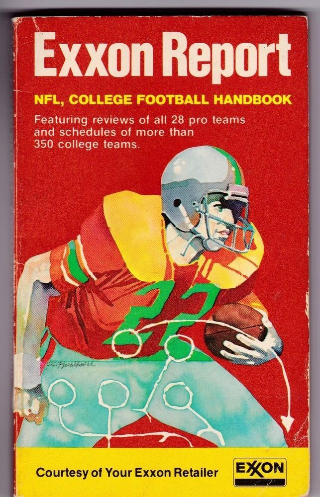 Exxon Report NFL, College Football Handbook featuring reviews of all 28 Pro Teams and schedules of more than 350 college teams, Courtesy of Your Exxon Retailer. 159 pages full of lots of information on each NFL team, including schedules, record holders, draft choices, players in the Hall of Fame, along with black and white photos of the coaches and six players from each team. College football teams listed in back in a more condensed form with just basic info and schedules with no…
