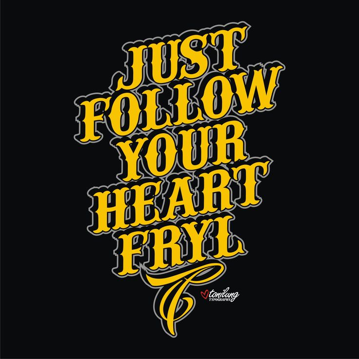 typography by tonilung just follow your heart