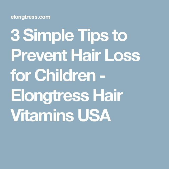 3 Simple Tips to Prevent Hair Loss for Children - Elongtress Hair Vitamins USA