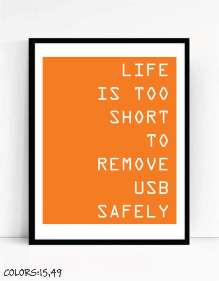 Printable Life Is Too Short To Remove USB Safely Print For Geeks, Digital Download,Office Gallery Wall by TalkingPictures on Etsy