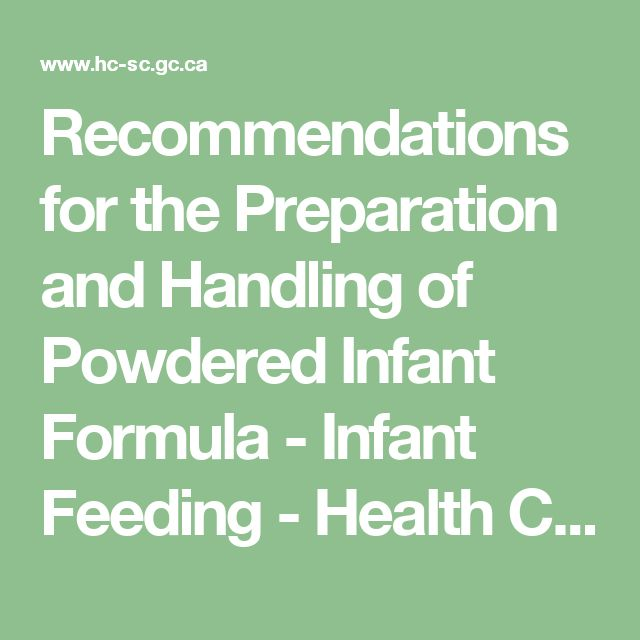 Recommendations for the Preparation and Handling of Powdered Infant Formula - Infant Feeding - Health Canada