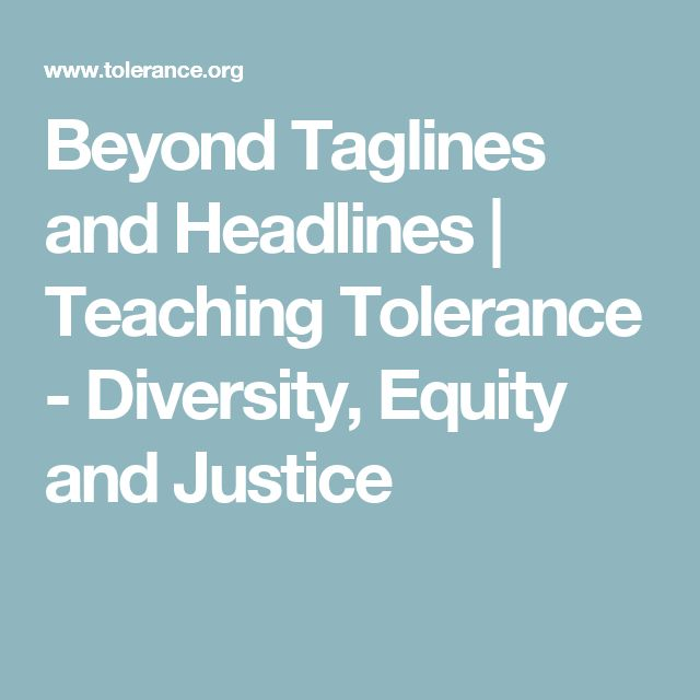Beyond Taglines and Headlines | Teaching Tolerance - Diversity, Equity and Justice