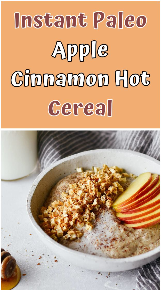 Instant Paleo Apple Cinnamon Hot Cereal Almond Meal And