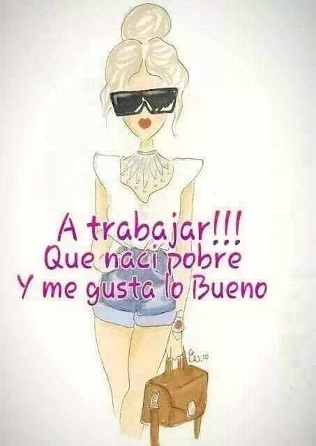 Good Morning In Spanish To A Lady : A trabajar ¡buen día funny pinterest spanish
