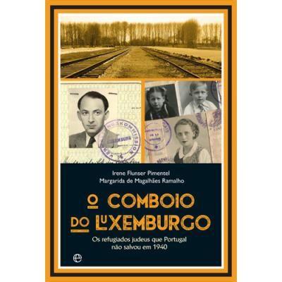 O Comboio do Luxemburgo , Irene Flunser Pimentel, Margarida de Magalhães…