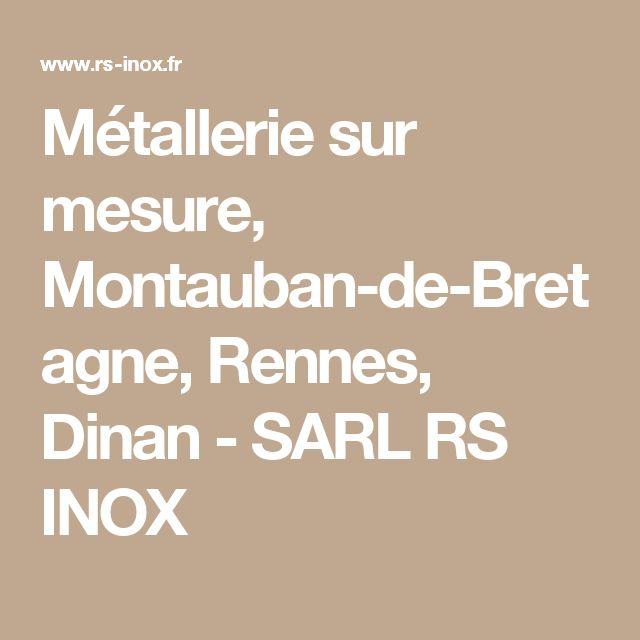Métallerie sur mesure, Montauban-de-Bretagne, Rennes, Dinan - SARL RS INOX