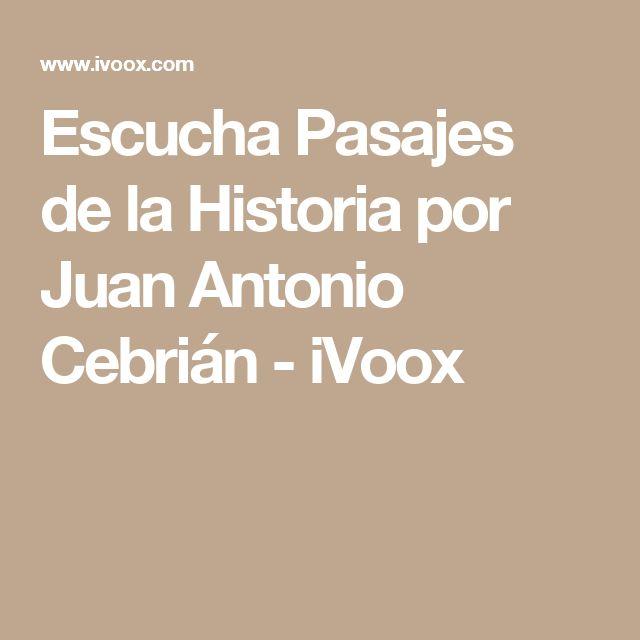 Escucha Pasajes de la Historia por Juan Antonio Cebrián   - iVoox