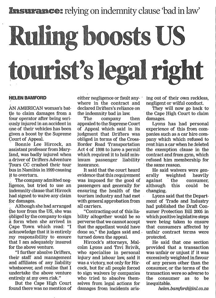 Weekend Argus: Ruling Boosts US Tourist's Legal Right . An American woman's battle to claim damages from a tour operator after being seriously injured in an accident in one of their vehicles has been given a boost by the Supreme Court of Appeal. Read more: http://lyonsbriviklaw.com/cases_personal_insurance_law_america.html