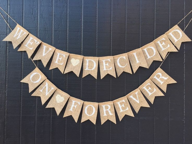 WE'VE DECIDED on Forever Burlap Banner, Custom Banner, Engagement Banner, Photo Prop, Engagement Announcement, He Put a Ring on It by AlohaInspired on Etsy https://www.etsy.com/listing/225170305/weve-decided-on-forever-burlap-banner