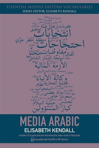 Media Arabic (Essential Middle Eastern Vocabularies) by Elisabeth Kendall, http://www.amazon.co.uk/dp/0748644954/ref=cm_sw_r_pi_dp_0Htvsb0QVT606