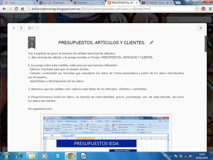 Artículo de la tarea3 del bloqueII, sobre hojas de cálculo. Te dejo este enlace para que puedas acceder al blog:http://eldiariodemariap.blogspot.com.es/2015/02/presupuestos-articulos-y-clientes.html