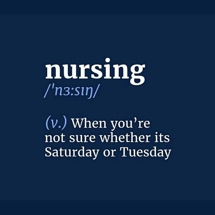 When you're not sure whether it's Saturday or Tuesday from I Love Nursing Facebook page
