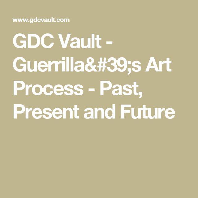 GDC Vault - Guerrilla's Art Process - Past, Present and Future