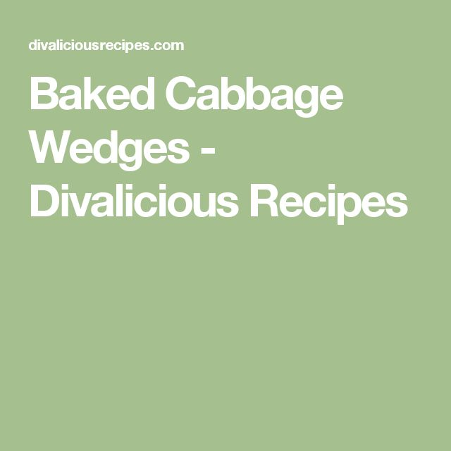 Baked Cabbage Wedges - Divalicious Recipes