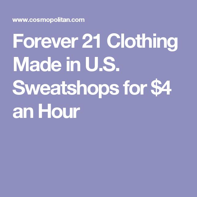Forever 21 Clothing Made in U.S. Sweatshops for $4 an Hour