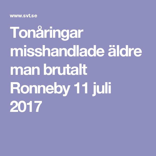 Tonåringar misshandlade äldre man brutalt Ronneby 11 juli 2017