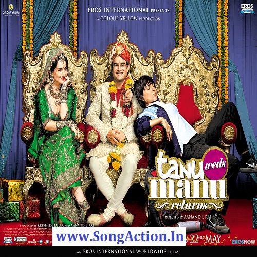 Tanu Weds Manu Return Mp3 Songs Download Www Songaction In Mp3 Song Download Mp3 Song Movies