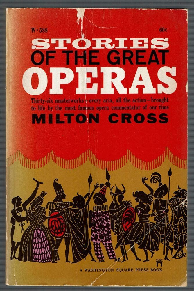 Stories Of The Great Operas By Milton Cross - 1967, Paperback, W-588