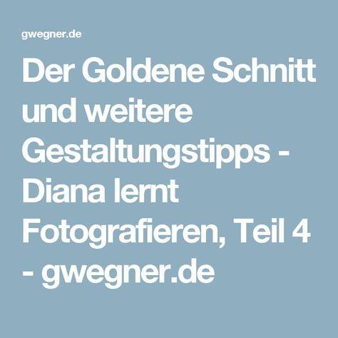 Der Goldene Schnitt und weitere Gestaltungstipps - Diana lernt Fotografieren, Teil 4 - gwegner.de