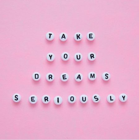 """""""Take your dreams se"""