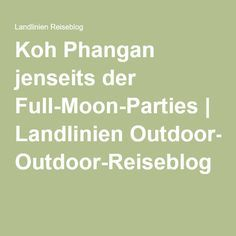 Koh Phangan jenseits der Full-Moon-Parties | Landlinien Outdoor-Reiseblog