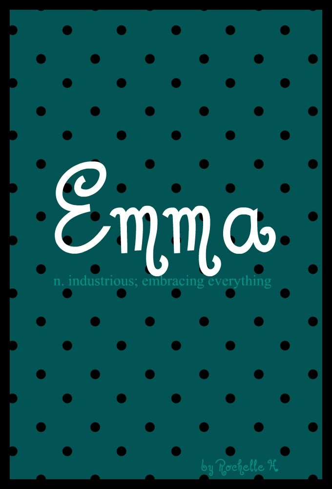 Girl Name: Emma. Meaning: Industrious; Embracing Everything. Origin: German. http://www.pinterest.com/vintagedaydream/baby-names/