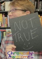 Not True Hank Green http://www.chronically-awesome.com/16-things-chronic-pain/ 