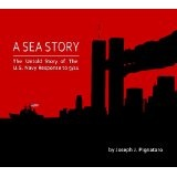 A Sea Story: The Untold Story of the U.S. Navy Response to 9/11. (Kindle Edition)By Joseph Pignataro