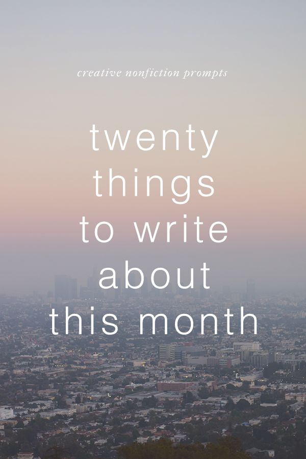 Creative Nonfiction Prompts - 20 Things to Write About this Month