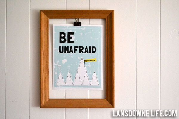 Lansdowne Life: Be Unafraid - FREE printable artwork!