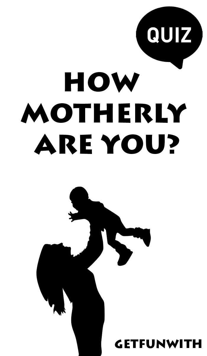 how motherly are you? funny quiz quizzes lol quizzesfunny quiz quizzes lol