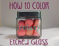 How to Color Etched Glass                                                       …