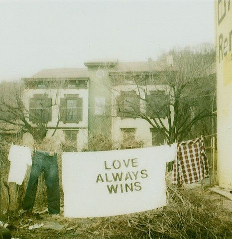 """""""Love wins. Love always wins."""" - Tuesdays with Morrie."""