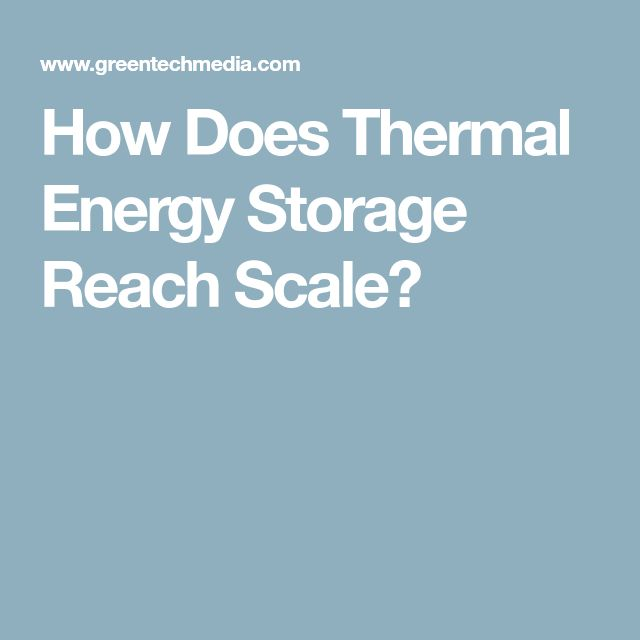 How Does Thermal Energy Storage Reach Scale?