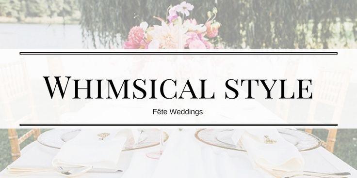 Fête Weddings whimsical style wedding inspiration.