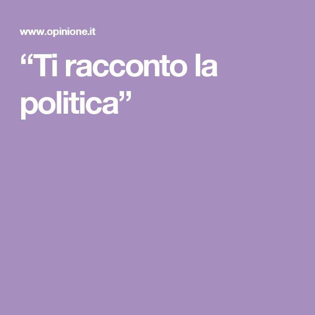 """""""Ti racconto la politica"""""""