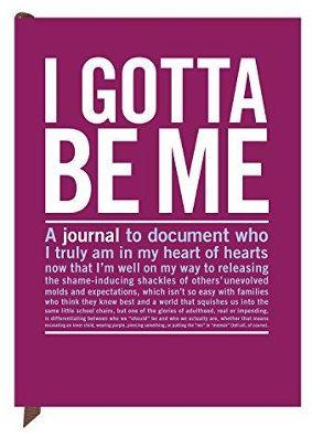 I Gotta Be Me Journal
