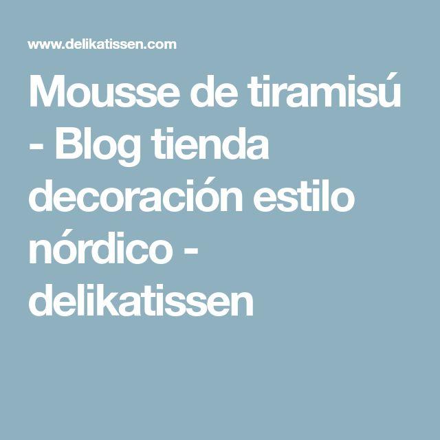 Mousse de tiramisú - Blog tienda decoración estilo nórdico - delikatissen