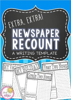 Writing Template:A newspaper writing template suited for students in Grade 2. Four different versions to suit your class. See preview for different writing template versions!Fun to use for recounts after school vacations.Key terms: Writing template, newspaper writing template, newspaper article, newspaper, recount, recount writing
