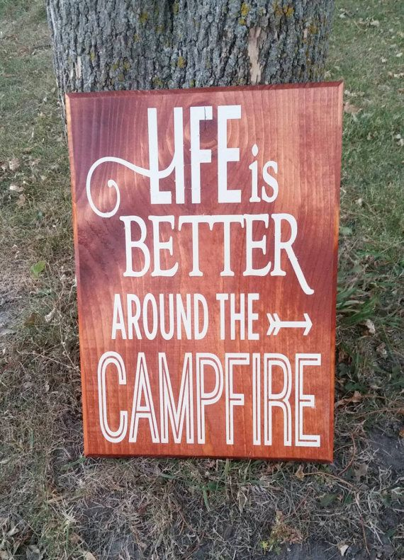 Life Is Better around the Campfire Wood Wall Art, Campfire Quote, Stained and Painted Sign, Quote Sign, Camping, Wall Decor