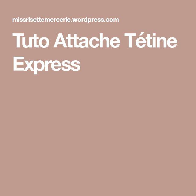 Tuto Attache Tétine Express