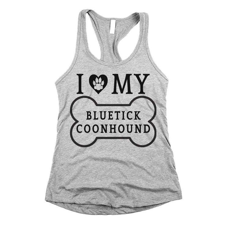 'I Love My Bluetick Coonhound'
