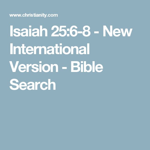 Isaiah 25:6-8 - New International Version - Bible Search