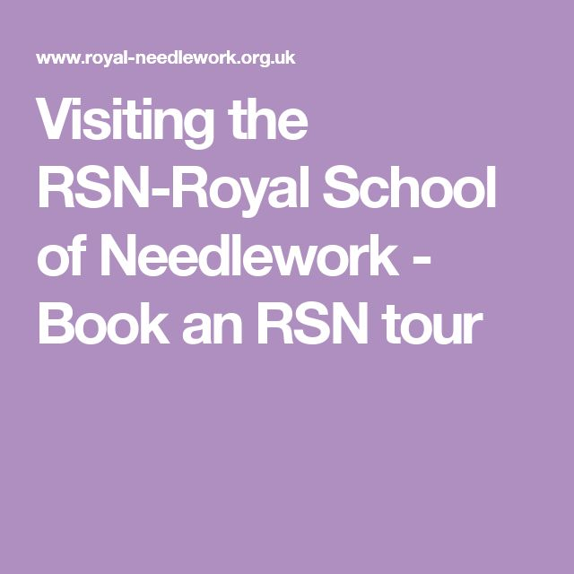 Visiting the RSN-Royal School of Needlework - Book an RSN tour
