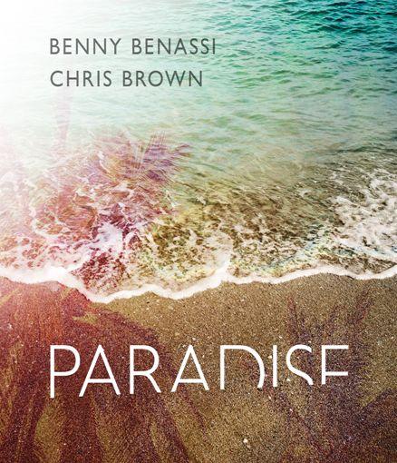 LIMA VAGA: Benny Benassi y Chris Brown juntos en 'Paradise'