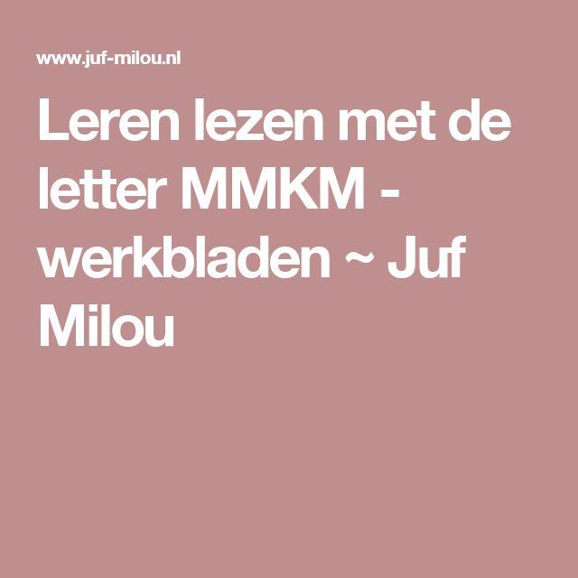 Leren lezen met de letter MMKM - werkbladen ~ Juf Milou