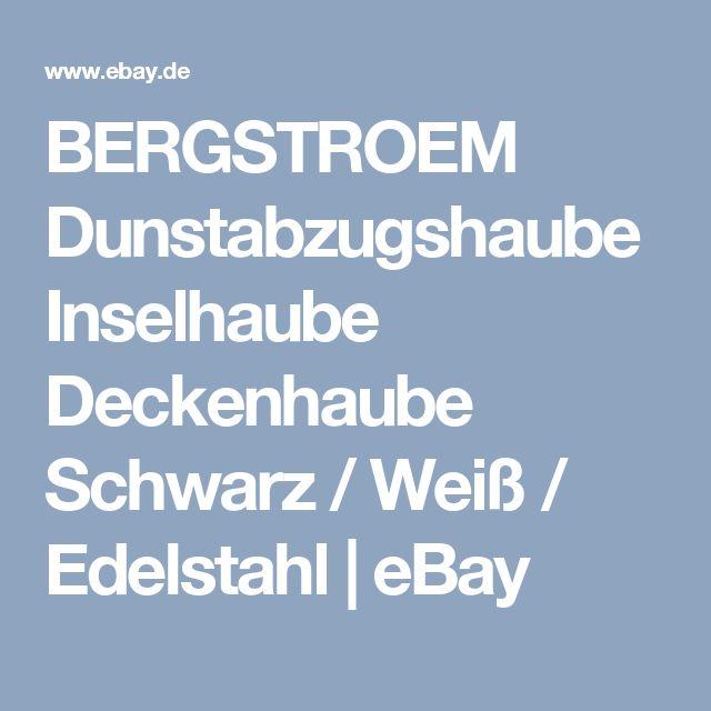 Details Zu BERGSTROEM Dunstabzugshaube Inselhaube Deckenhaube Schwarz /  Weiß / Edelstahl