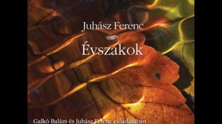 Juhász Ferenc: Évszakok - hangoskönyv részlet