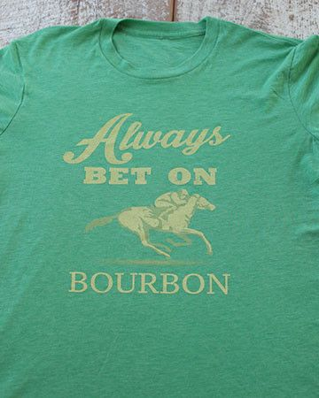 Always Bet on Bourbon Shirt – Bourbon Outfitters